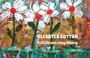 Still Life and Living Whimsy CLEASTER COTTON